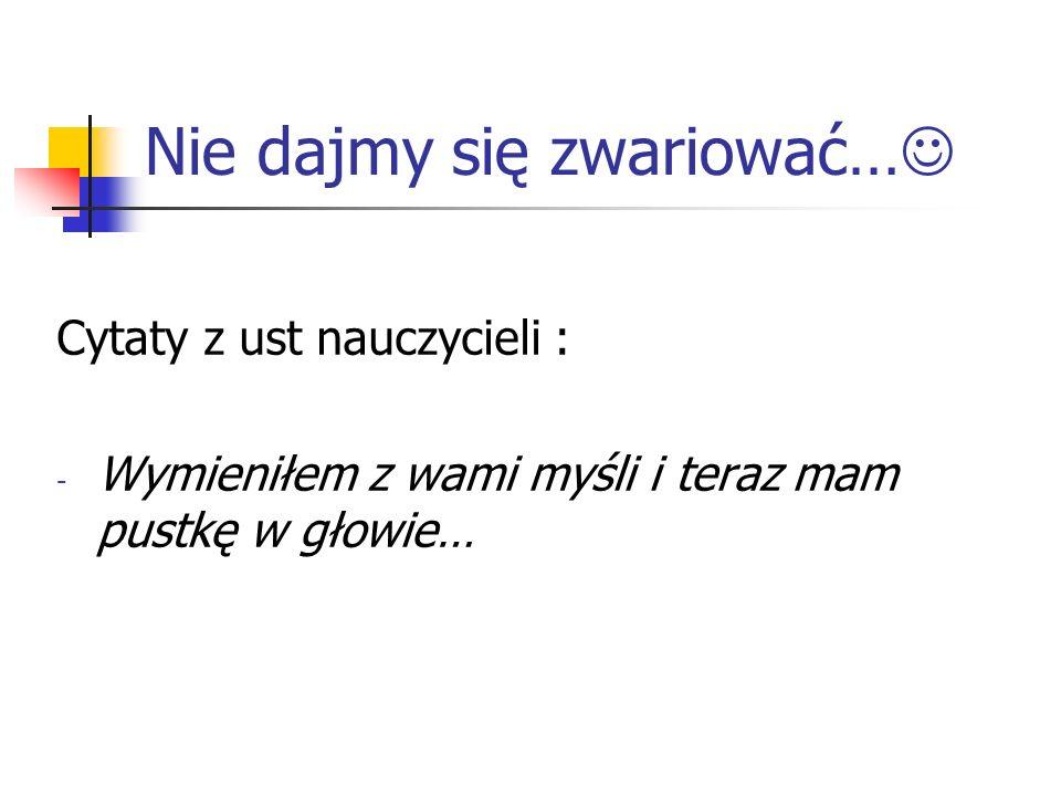 Nie dajmy się zwariować…