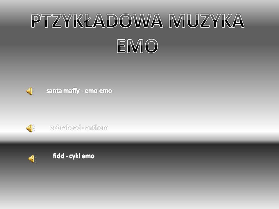 PTZYKŁADOWA MUZYKA EMO