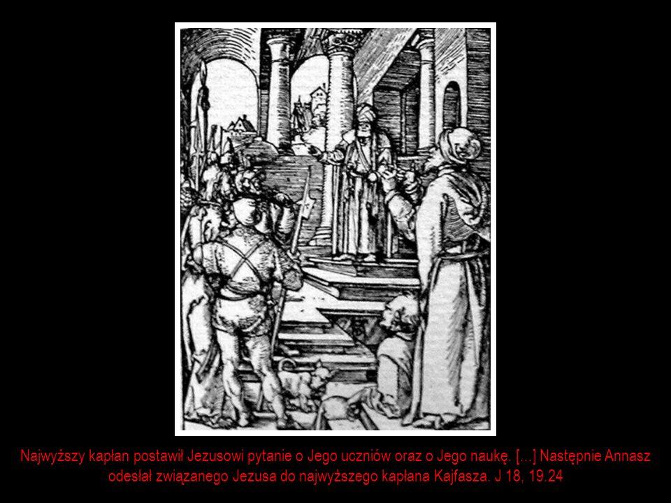 Najwyższy kapłan postawił Jezusowi pytanie o Jego uczniów oraz o Jego naukę.