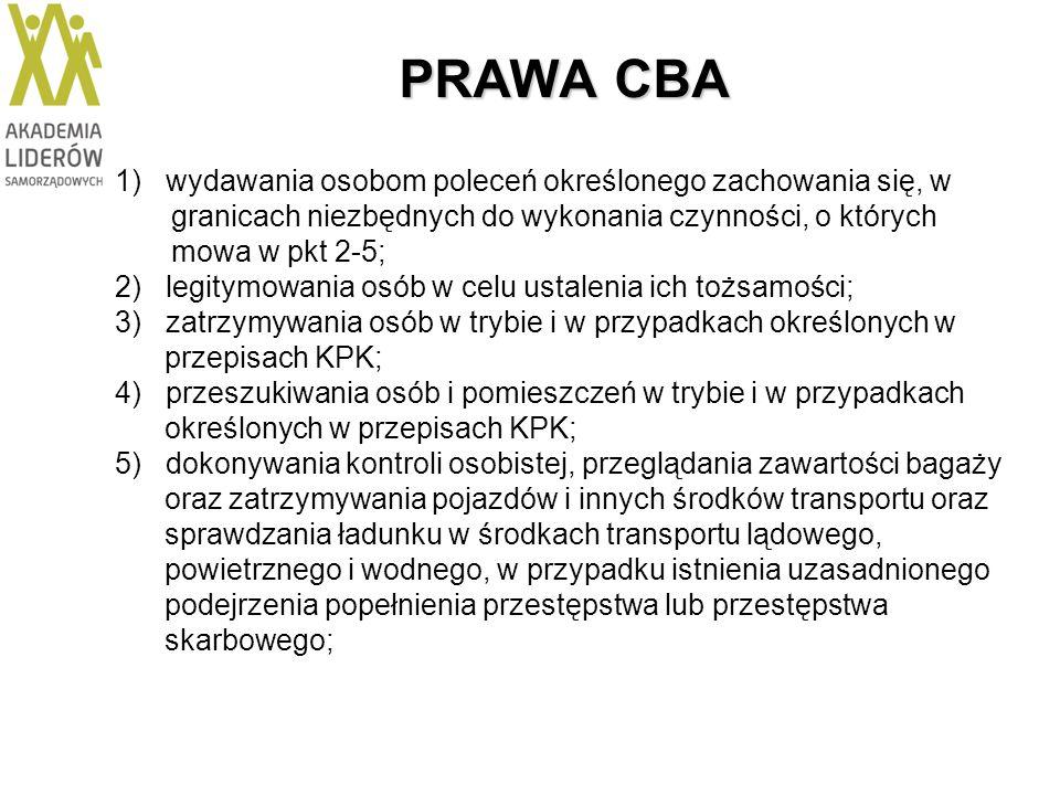 PRAWA CBA 1) wydawania osobom poleceń określonego zachowania się, w