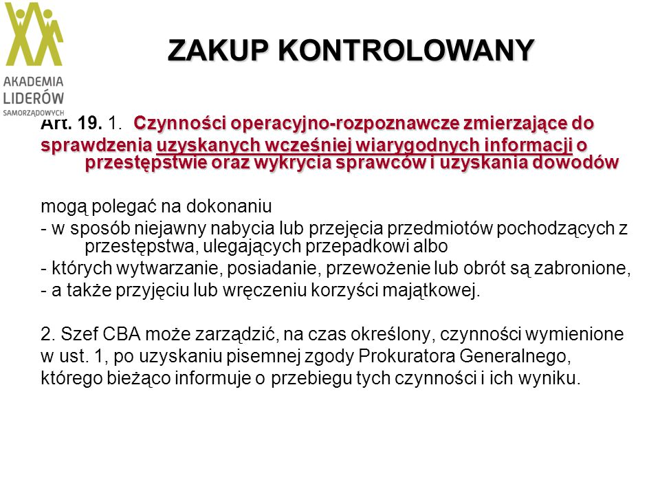 ZAKUP KONTROLOWANYArt. 19. 1. Czynności operacyjno-rozpoznawcze zmierzające do.