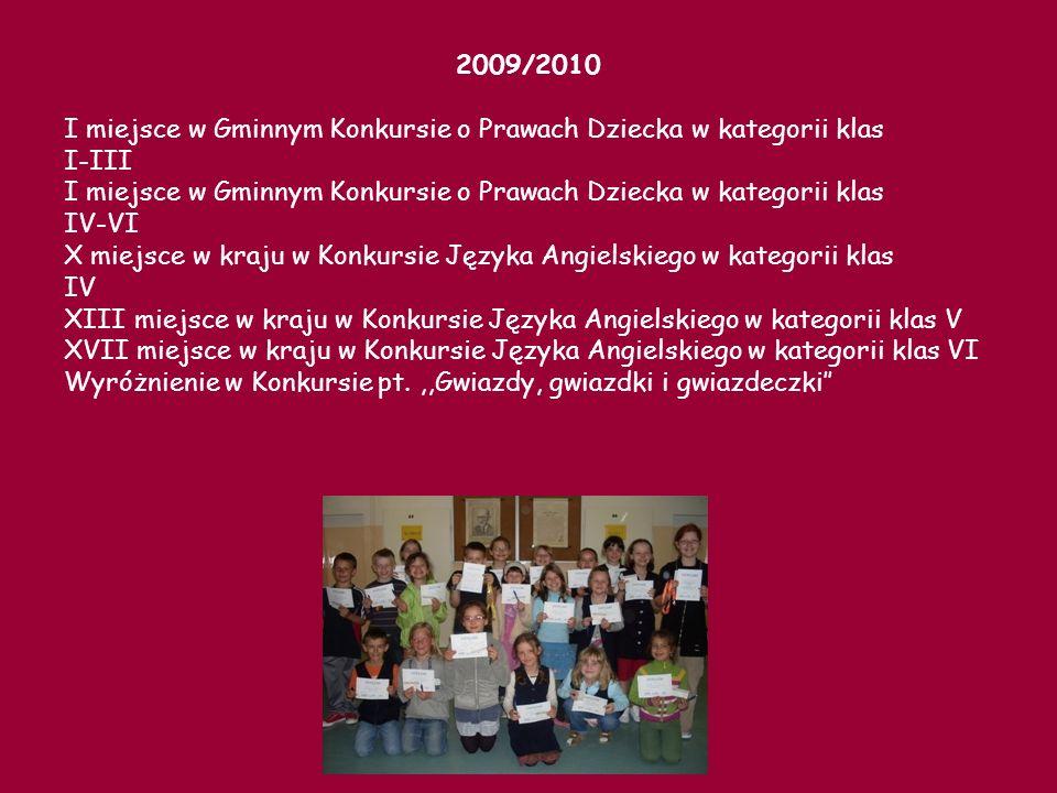 2009/2010 I miejsce w Gminnym Konkursie o Prawach Dziecka w kategorii klas. I-III. IV-VI.
