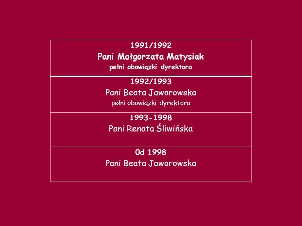1991/1992 Pani Małgorzata Matysiak pełni obowiązki dyrektora