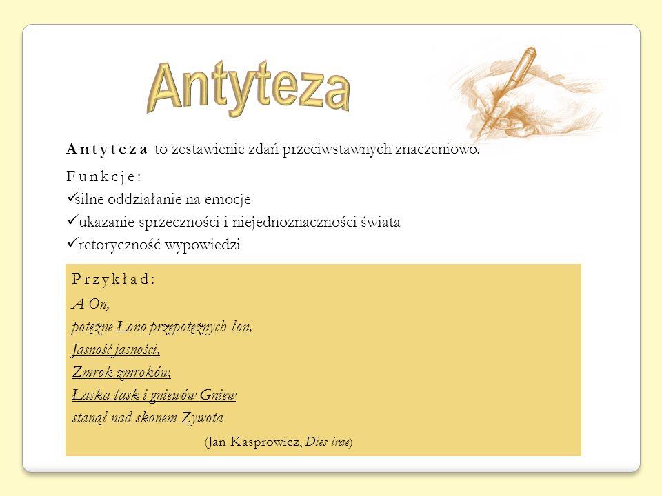Antyteza Antyteza to zestawienie zdań przeciwstawnych znaczeniowo.