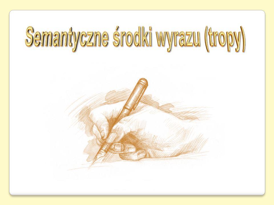 Semantyczne środki wyrazu (tropy)