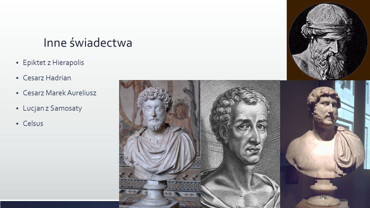 Inne świadectwa Epiktet z Hierapolis Cesarz Hadrian