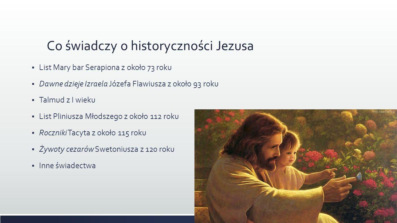 Co świadczy o historyczności Jezusa