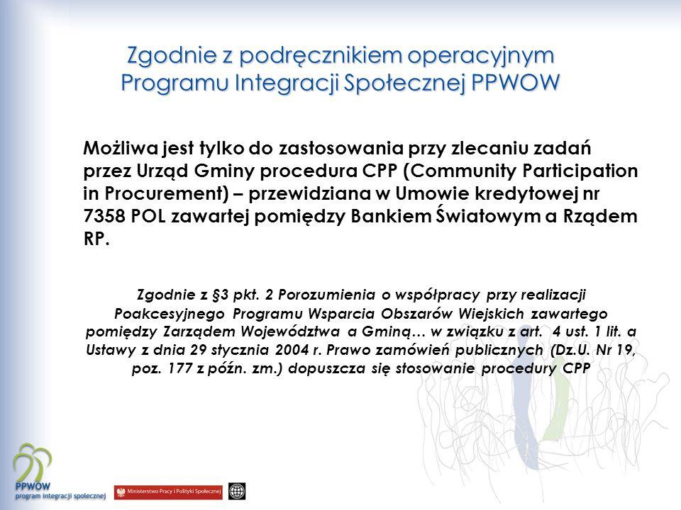 Zgodnie z podręcznikiem operacyjnym Programu Integracji Społecznej PPWOW