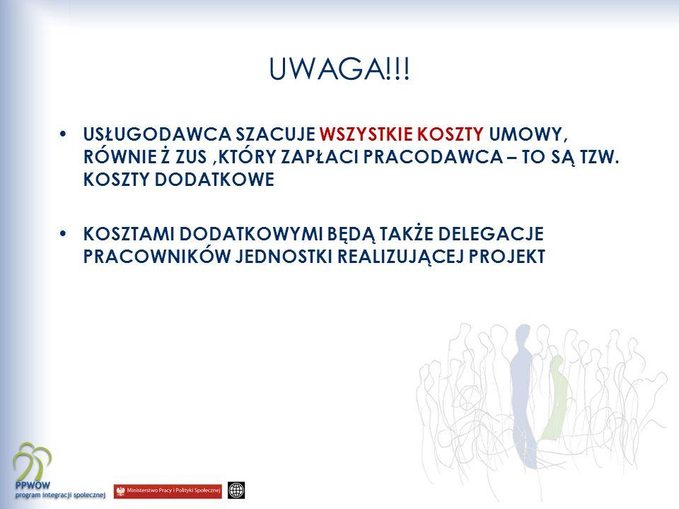UWAGA!!! USŁUGODAWCA SZACUJE WSZYSTKIE KOSZTY UMOWY, RÓWNIE Ż ZUS ,KTÓRY ZAPŁACI PRACODAWCA – TO SĄ TZW. KOSZTY DODATKOWE.