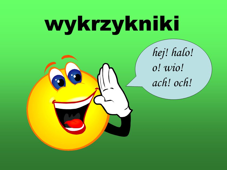 wykrzykniki hej! halo! o! wio! ach! och!