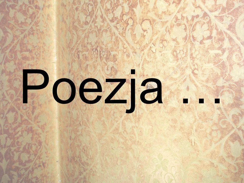 Poezja …