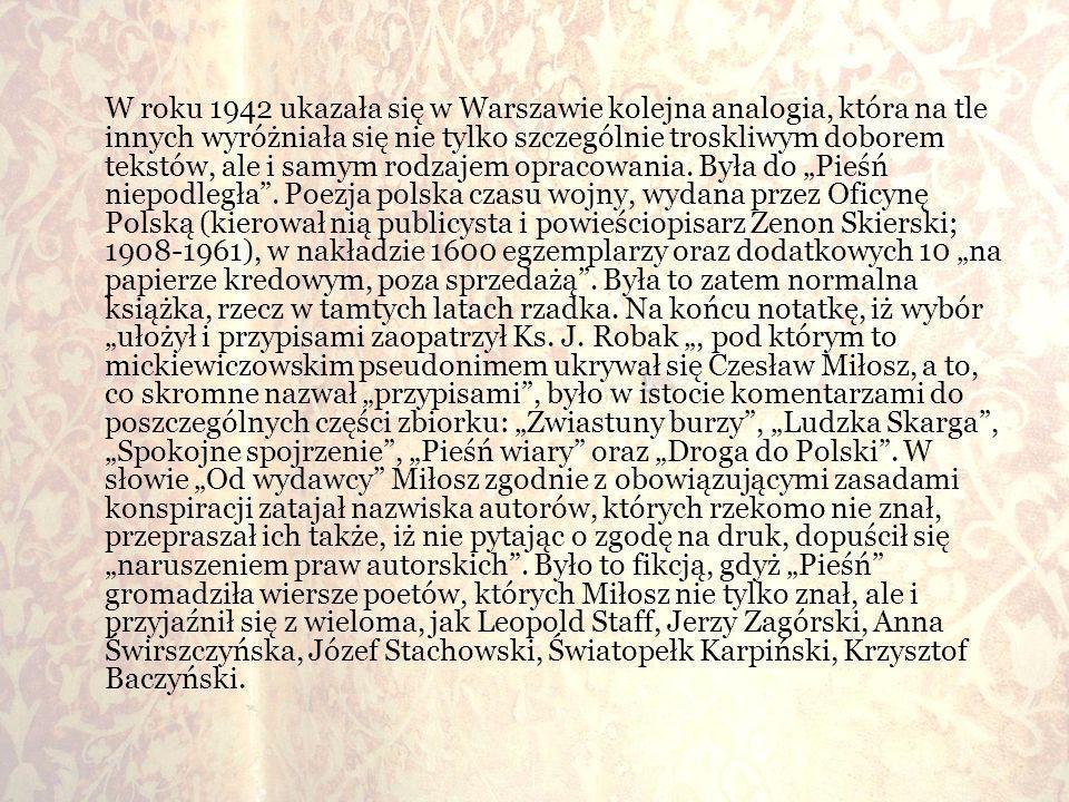 W roku 1942 ukazała się w Warszawie kolejna analogia, która na tle innych wyróżniała się nie tylko szczególnie troskliwym doborem tekstów, ale i samym rodzajem opracowania.