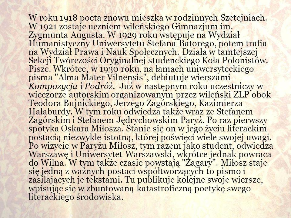 W roku 1918 poeta znowu mieszka w rodzinnych Szetejniach
