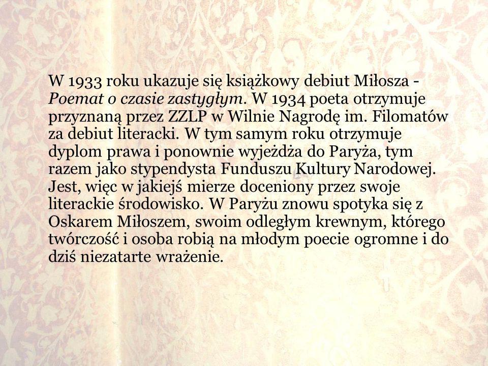 W 1933 roku ukazuje się książkowy debiut Miłosza - Poemat o czasie zastygłym.