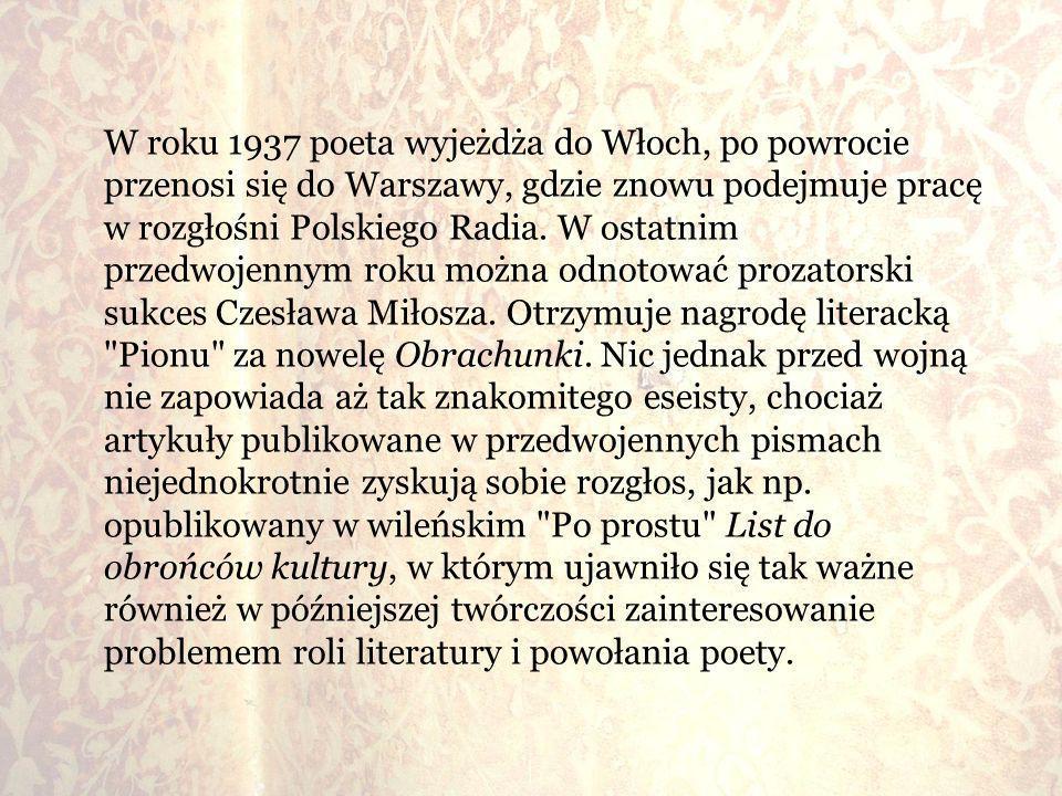 W roku 1937 poeta wyjeżdża do Włoch, po powrocie przenosi się do Warszawy, gdzie znowu podejmuje pracę w rozgłośni Polskiego Radia.