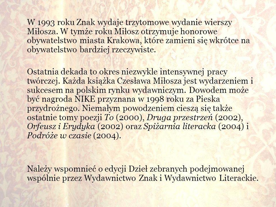 W 1993 roku Znak wydaje trzytomowe wydanie wierszy Miłosza