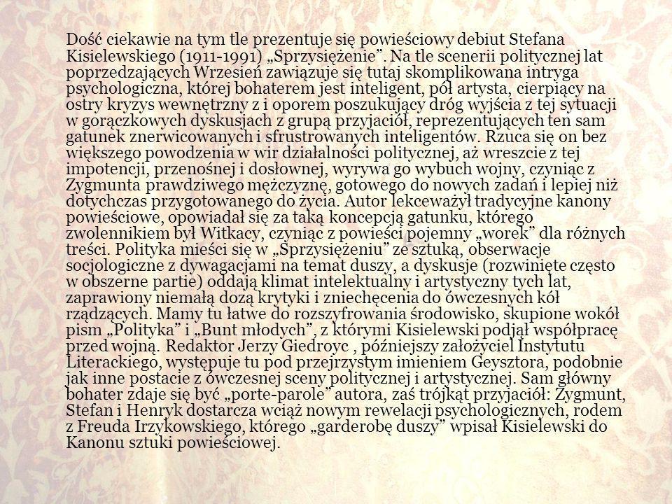 """Dość ciekawie na tym tle prezentuje się powieściowy debiut Stefana Kisielewskiego (1911-1991) """"Sprzysiężenie ."""
