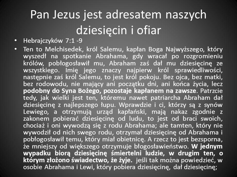 Pan Jezus jest adresatem naszych dziesięcin i ofiar