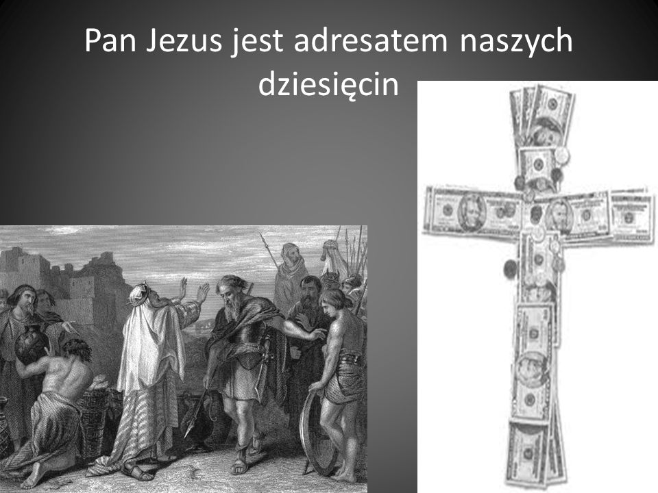 Pan Jezus jest adresatem naszych dziesięcin