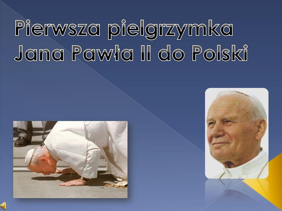 Pierwsza pielgrzymka Jana Pawła II do Polski