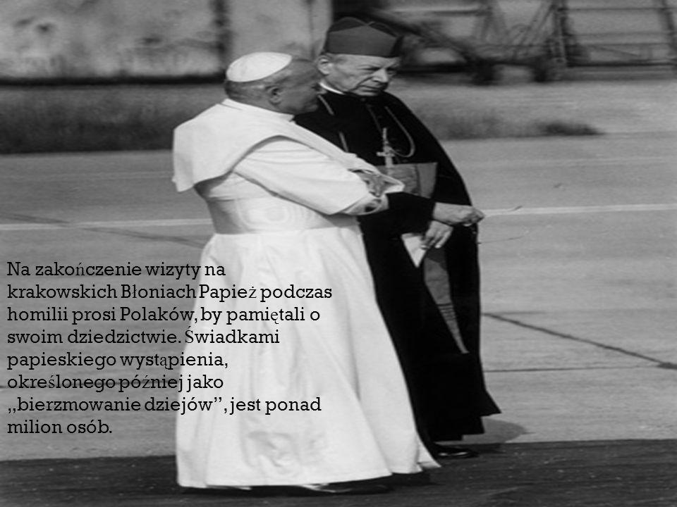 """Na zakończenie wizyty na krakowskich Błoniach Papież podczas homilii prosi Polaków, by pamiętali o swoim dziedzictwie. Świadkami papieskiego wystąpienia, określonego później jako """"bierzmowanie dziejów , jest ponad milion osób."""