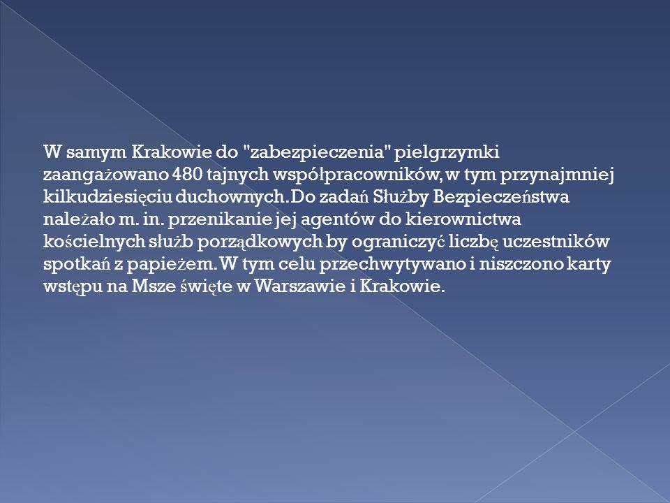 W samym Krakowie do zabezpieczenia pielgrzymki zaangażowano 480 tajnych współpracowników, w tym przynajmniej kilkudziesięciu duchownych.
