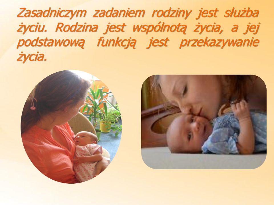 Zasadniczym zadaniem rodziny jest służba życiu