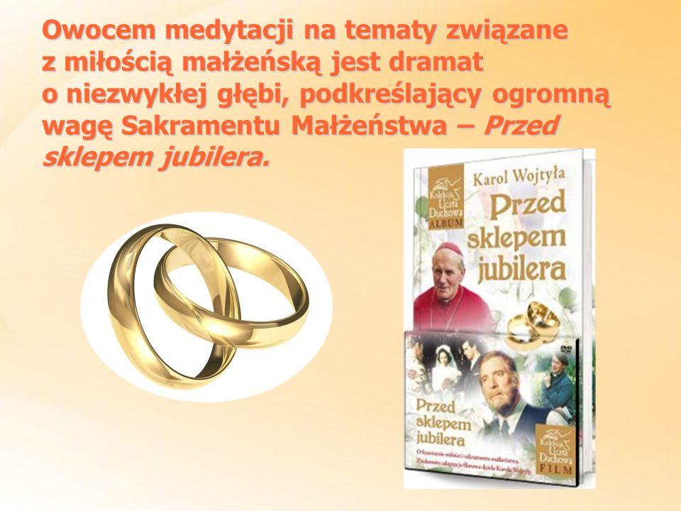 Owocem medytacji na tematy związane z miłością małżeńską jest dramat