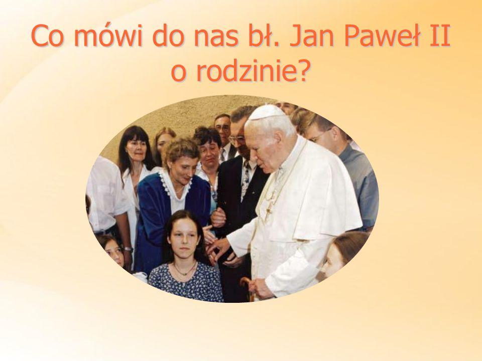 Co mówi do nas bł. Jan Paweł II o rodzinie