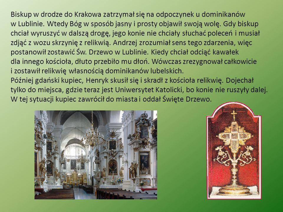 Biskup w drodze do Krakowa zatrzymał się na odpoczynek u dominikanów w Lublinie.