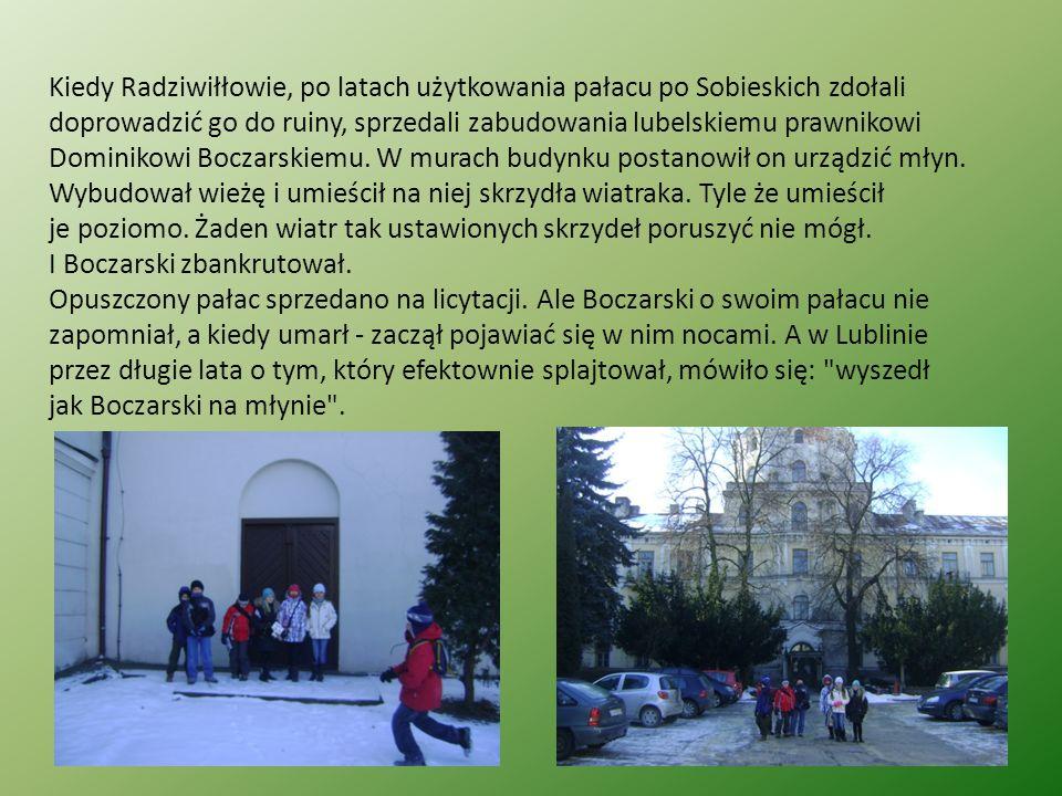 Kiedy Radziwiłłowie, po latach użytkowania pałacu po Sobieskich zdołali doprowadzić go do ruiny, sprzedali zabudowania lubelskiemu prawnikowi Dominikowi Boczarskiemu.