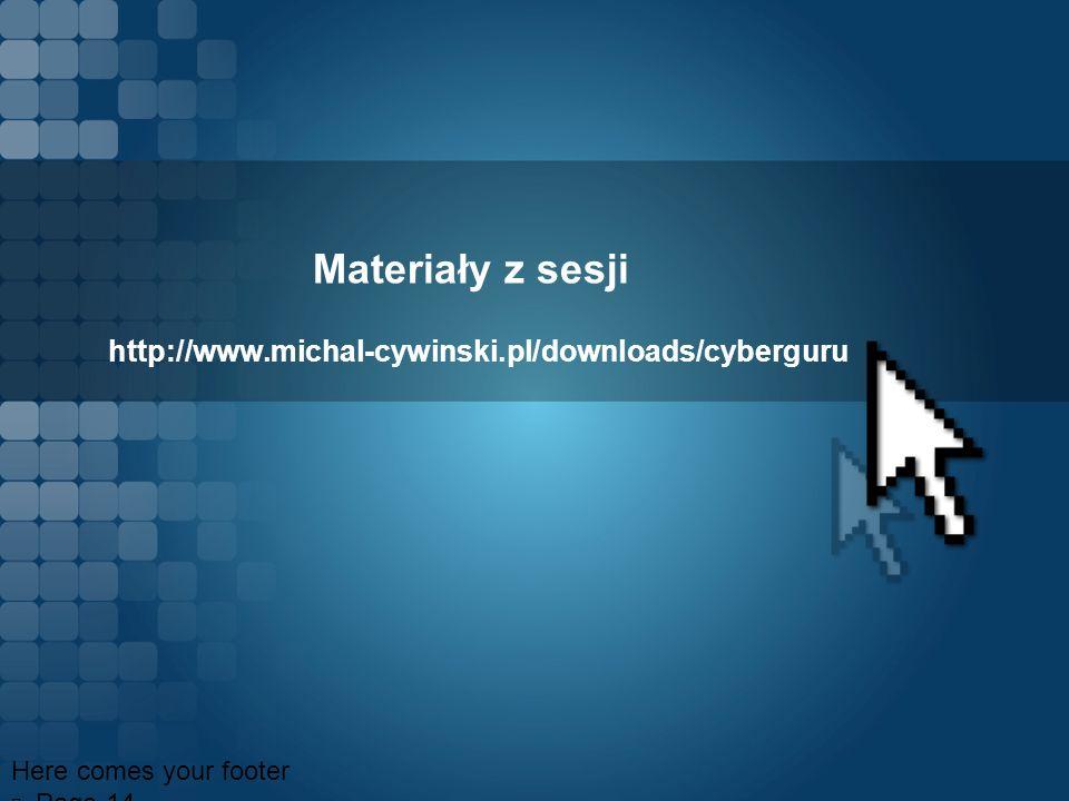 Materiały z sesji http://www.michal-cywinski.pl/downloads/cyberguru