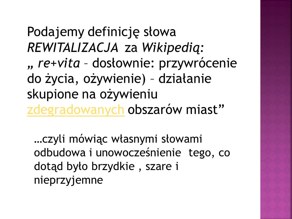 Podajemy definicję słowa REWITALIZACJA za Wikipedią: