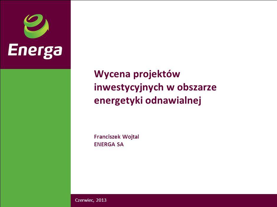 WRW-161504005-20101012-18863 Wycena projektów inwestycyjnych w obszarze energetyki odnawialnej Franciszek Wojtal ENERGA SA.