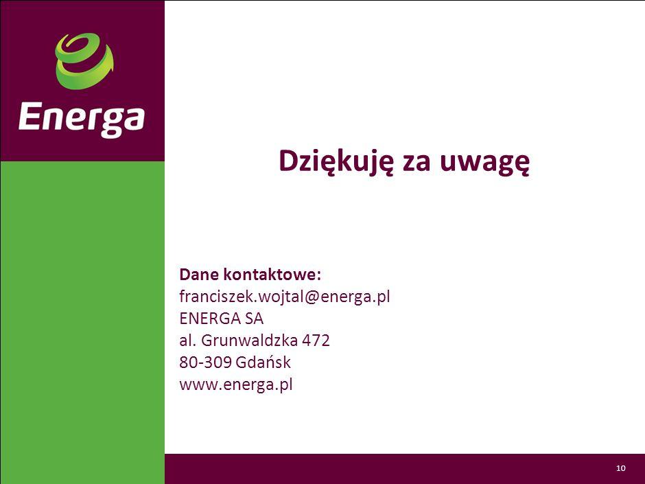 Dziękuję za uwagę Dane kontaktowe: franciszek.wojtal@energa.pl