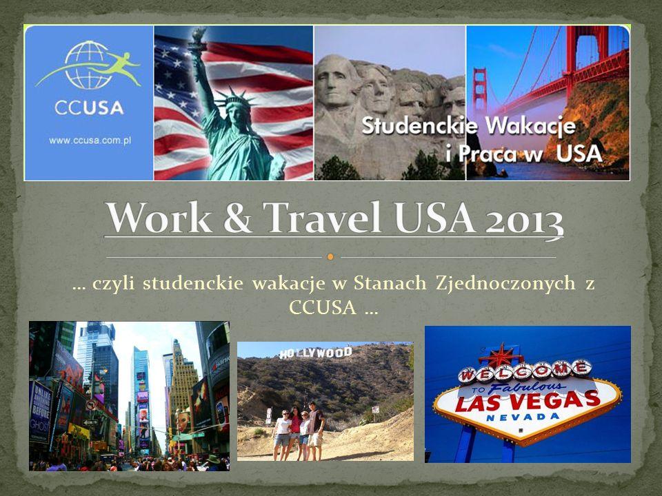 … czyli studenckie wakacje w Stanach Zjednoczonych z CCUSA …