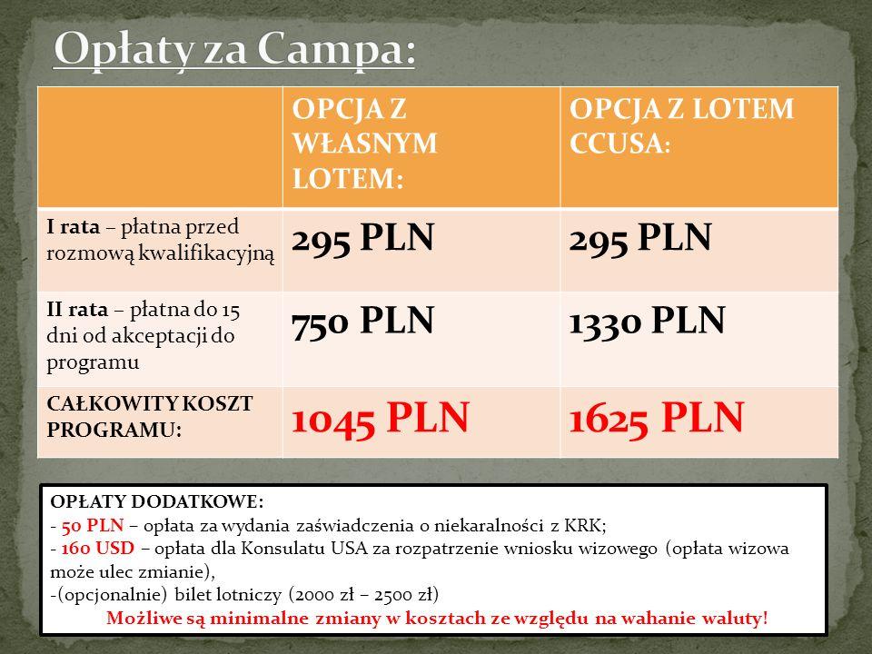 Opłaty za Campa: 1045 PLN 1625 PLN 295 PLN 750 PLN 1330 PLN