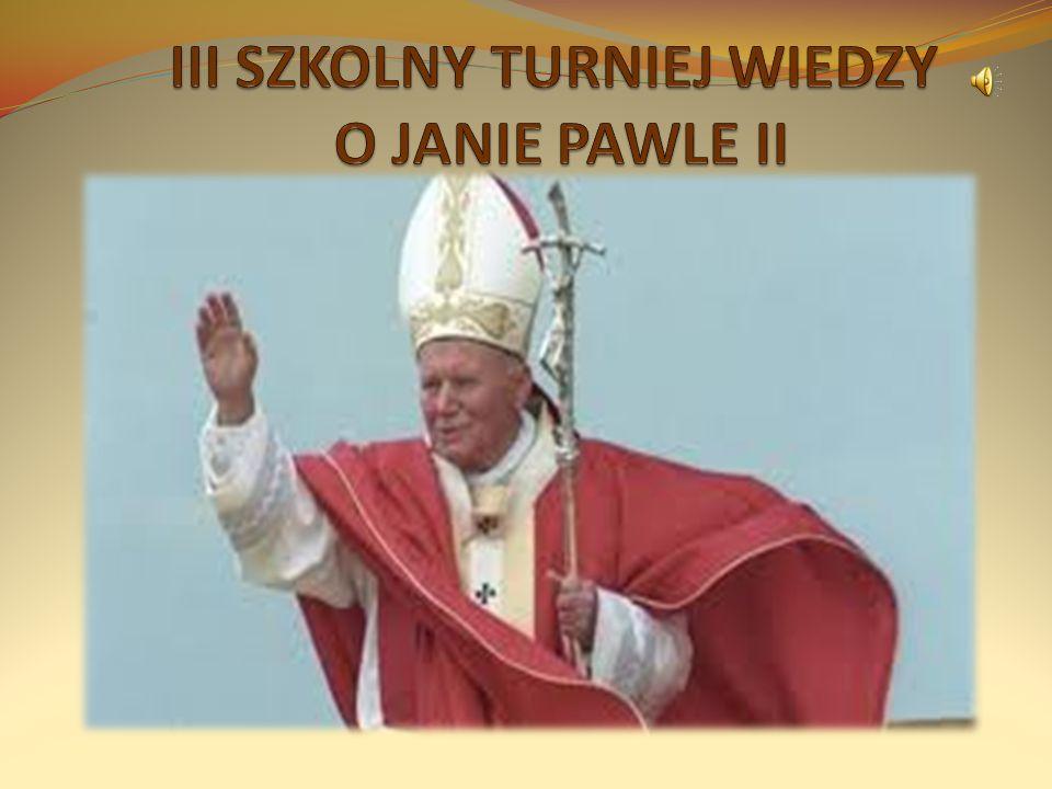 III SZKOLNY TURNIEJ WIEDZY O JANIE PAWLE II