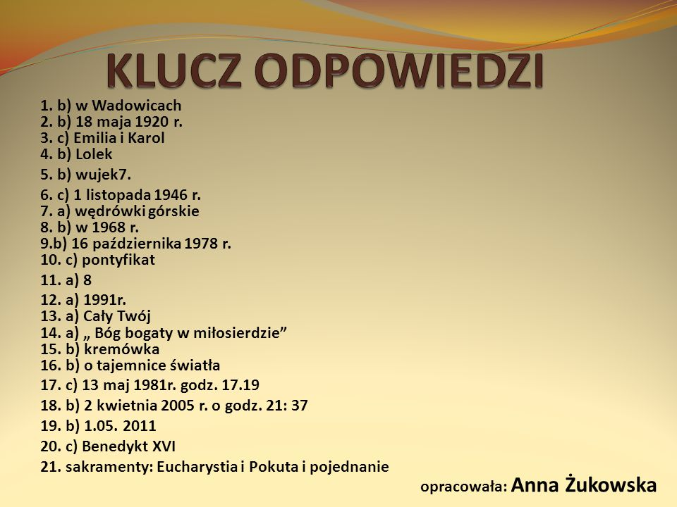 KLUCZ ODPOWIEDZI 5. b) wujek7.