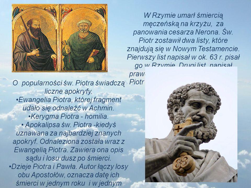 O popularności św. Piotra świadczą liczne apokryfy.