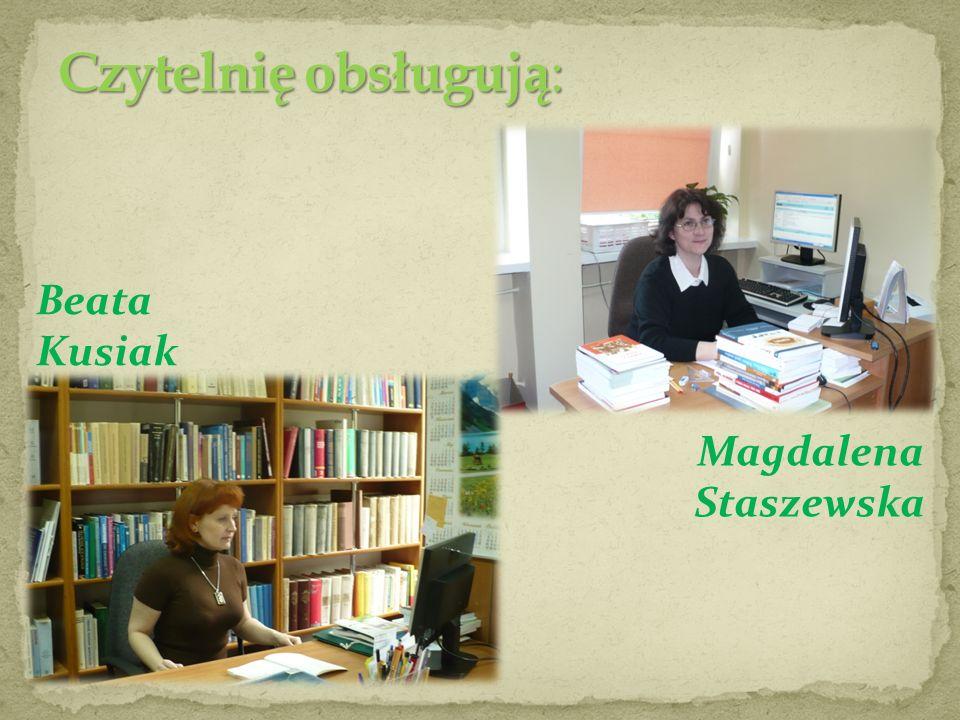 Czytelnię obsługują: Beata Kusiak Magdalena Staszewska