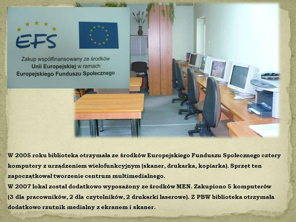W 2005 roku biblioteka otrzymała ze środków Europejskiego Funduszu Społecznego cztery komputery z urządzeniem wielofunkcyjnym (skaner, drukarka, kopiarka). Sprzęt ten zapoczątkował tworzenie centrum multimedialnego.