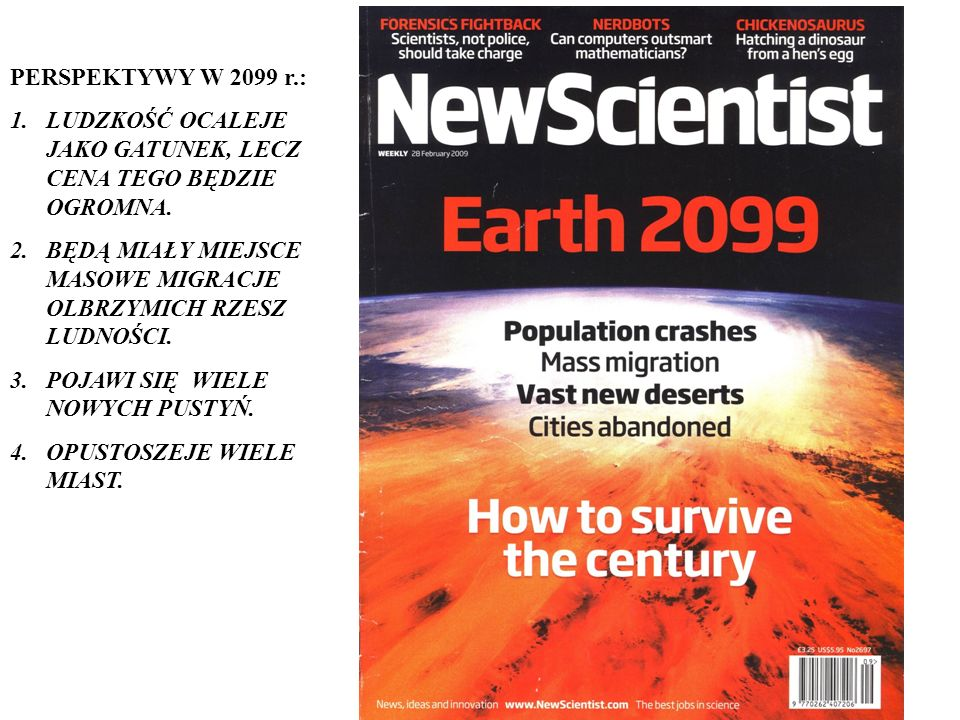 PERSPEKTYWY W 2099 r.: LUDZKOŚĆ OCALEJE JAKO GATUNEK, LECZ CENA TEGO BĘDZIE OGROMNA. BĘDĄ MIAŁY MIEJSCE MASOWE MIGRACJE OLBRZYMICH RZESZ LUDNOŚCI.