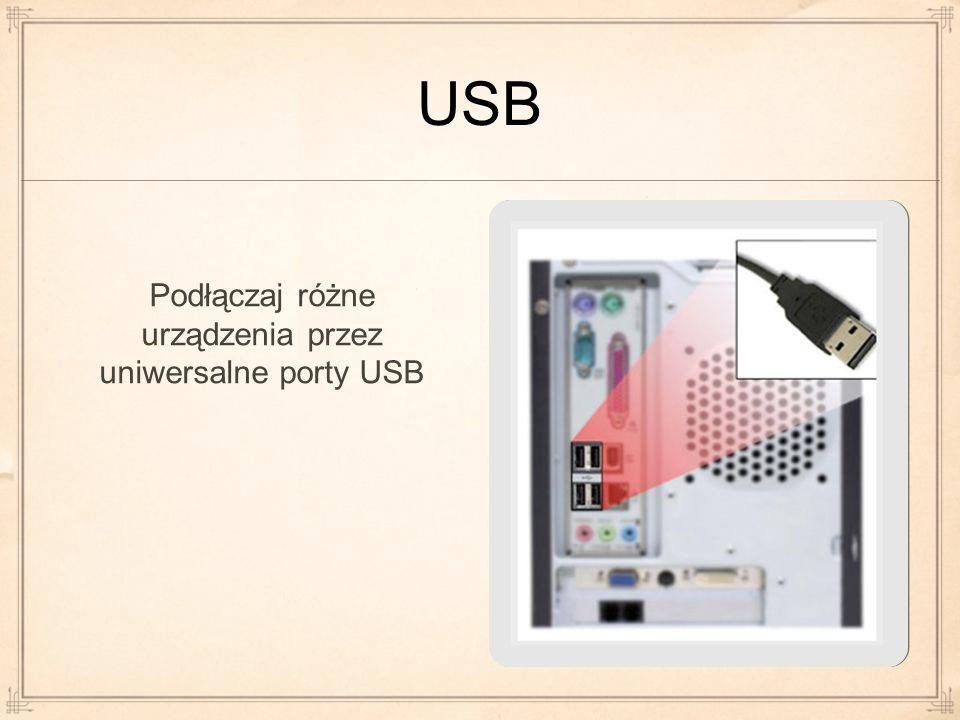 Podłączaj różne urządzenia przez uniwersalne porty USB
