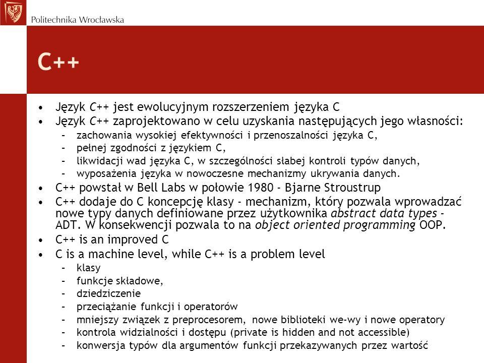 C++ Język C++ jest ewolucyjnym rozszerzeniem języka C
