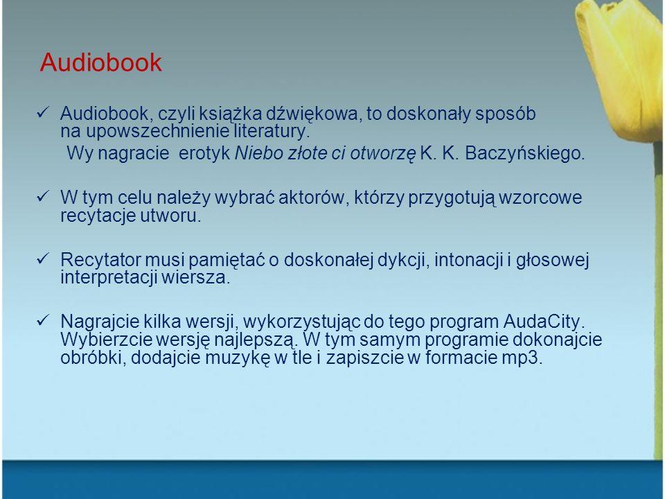 Audiobook Audiobook, czyli książka dźwiękowa, to doskonały sposób na upowszechnienie literatury.