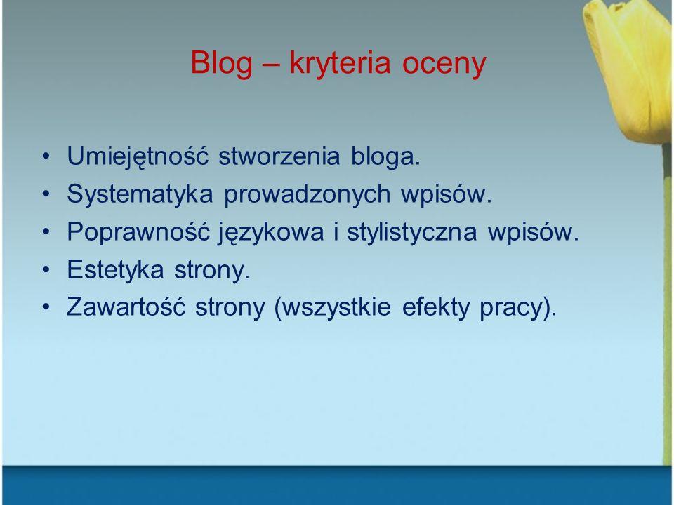 Blog – kryteria oceny Umiejętność stworzenia bloga.