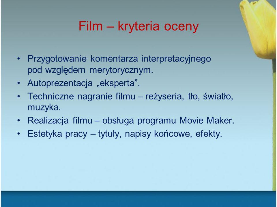 Film – kryteria oceny Przygotowanie komentarza interpretacyjnego pod względem merytorycznym.