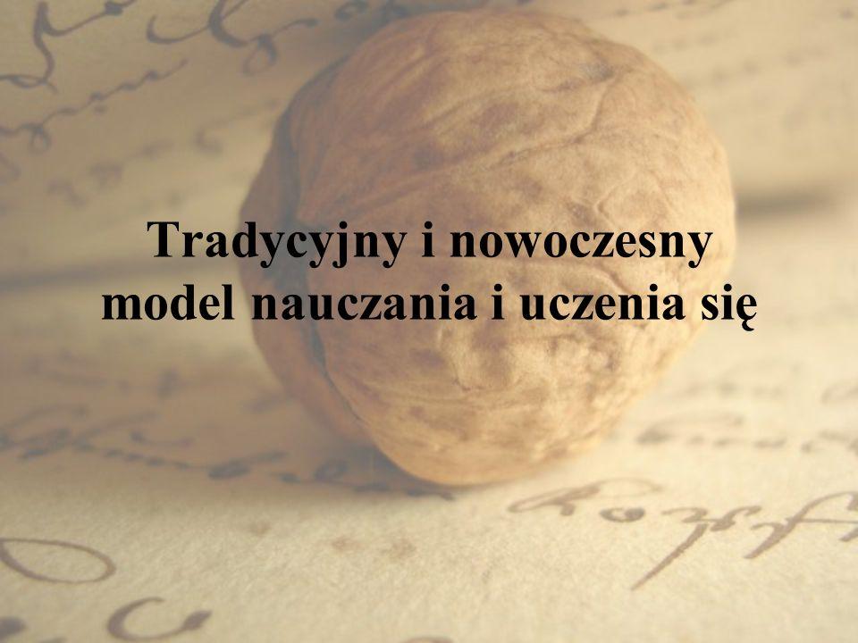 Tradycyjny i nowoczesny model nauczania i uczenia się