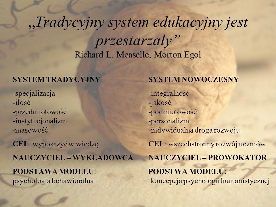"""""""Tradycyjny system edukacyjny jest przestarzały Richard L"""